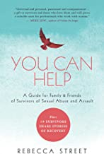 You Can Help: A Guide for Family & Friends  of Survivors of Sexual Abuse and Assault