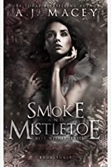 Smoke and Mistletoe: A Paranormal RH Academy Romance (War of Power Series 1: Best Wishes Series Book 3) Kindle Edition