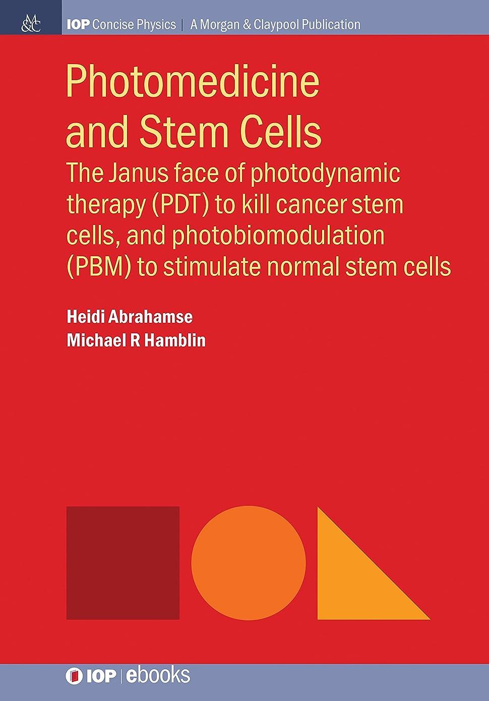 キャリアラブ分子Photomedicine and Stem Cells: The Janus face of photodynamic therapy (PDT) to kill cancer stem cells, and photobiomodulation (PBM) to stimulate normal ... (IOP Concise Physics) (English Edition)