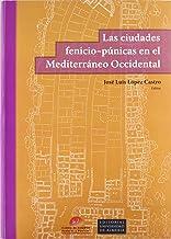 Las ciudades fenicio-púnicas en el Mediterráneo occidental (Fuera de colección)