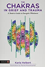 The Chakras in Grief and Trauma