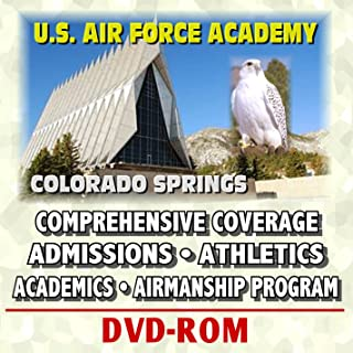 Air Force Academy Guide - Colorado Springs Programs and Facilities, Academic and Athletic Programs, Prep School, 10th Air Base ... Honor Code, Admissions Information (DVD-ROM)