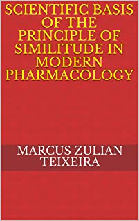 Scientific basis of the principle of similitude in modern pharmacology (New homeopathic medicines: use of modern drugs acc...