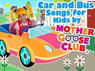 Car and Bus Songs for Kids by Mother Goose Club