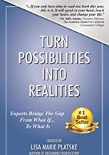 Turn Possibilities into Realities: Experts Bridge the Gap from a What If... Into a What Is