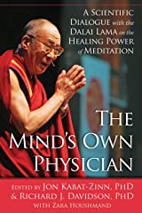 The Mind's Own Physician: A Scientific Dialogue with the Dalai Lama on the Healing Power of Meditation (English Edition) Format Kindle