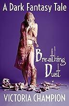 Breathing Dust: A Dark Fantasy Tale