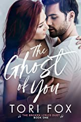 The Ghost of You (The Broken Lyrics Duet Book 1) Kindle Edition
