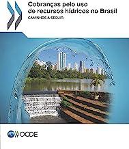 Cobranças pelo uso de recursos hídricos no Brasil Caminhos a seguir