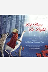 Let There Be Light: The Story of Creation Retold by Archbishop Desmond Tutu Kindle Edition