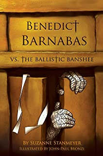 Benedict Barnabas vs. the Ballistic Banshee (Monster Fighter Book 1) (English Edition)