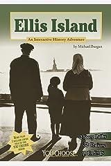 Ellis Island: An Interactive History Adventure (You Choose: History) Kindle Edition