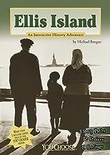 Ellis Island: An Interactive History Adventure (You Choose: History)
