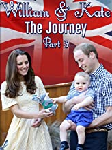 William & Kate: The Journey, Part 3