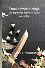 Emails from a Ninja: My Japanese father-in-laws secret life ...