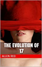 The Evolution of 17 (The Sisterhood of Saint Abel Book 2)