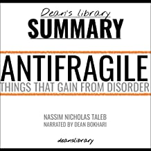 Book Summary: Antifragile by Nassim Nicholas Taleb: Things That Gain from Disorder