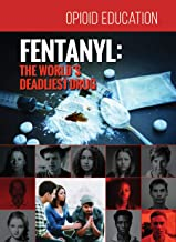 Fentanyl: The World's Deadliest Drug (Opioid Education)