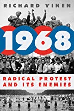 1968: Radical Protest and Its Enemies