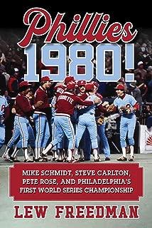 Phillies 1980!: Mike Schmidt, Steve Carlton, Pete Rose, and Philadelphia's First World Series Championship