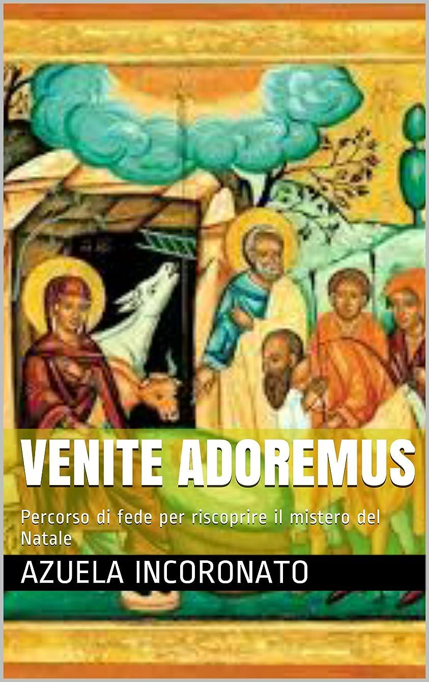 ユーモラスとげずっとVenite Adoremus: Percorso di fede per riscoprire il mistero del Natale (Italian Edition)