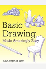 Basic Drawing Made Amazingly Easy (Made Amazingly Easy Series) Kindle Edition