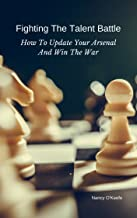 Fighting The Talent Battle: How To Update Your Arsenal and Win the War