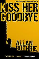 Kiss Her Goodbye (Hard Case Crime Book 8) Kindle Edition