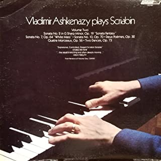 Vladimir Ashkenazy Plays Scriabin Volume 2 : Sonata No.2 in G Sharp Minor, Op. 19; Sonata No. 7, Op. 64; Sonata No. 10, Op 70; Deux Poemes, Op. 32; Quartre Marceaux, Op. 56 (Vinyl Record)