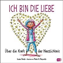 Ich bin die Liebe: Über die Kraft der Herzlichkeit (German Edition)