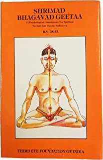 Shrimad Bhagavad Geetaa ; A Psychological Commentary for Spiritual Seekers and Psychic Sufferers