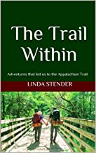 The Trail Within: Adventures that led us to the Appalachian Trail