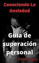 Conociendo La Ansiedad: Guía de superación personal (Spanish Edition)