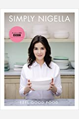 Simply Nigella: Feel Good Food Kindle Edition