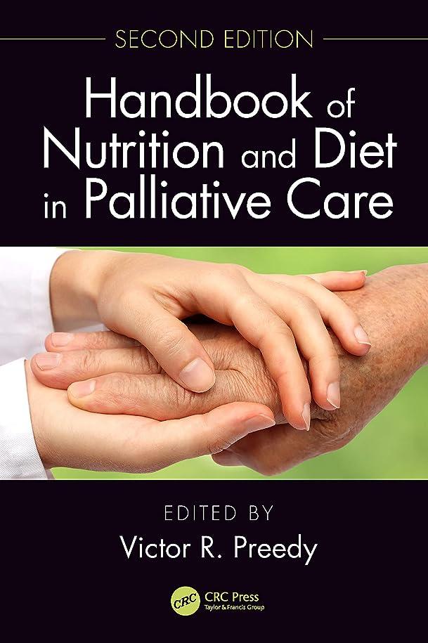 大使圧倒的相互Handbook of Nutrition and Diet in Palliative Care, Second Edition (English Edition)