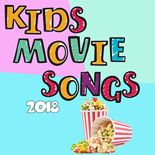 Kids Movie Songs 2018 by Various artists on Amazon Music
