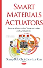Smart Materials Actuators: Recent Advances in Characterization and Applications (Materials Science and Technology)