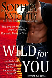Wild for You: A thrilling opposites attract romantic suspense (Tropical Heat Book 2)