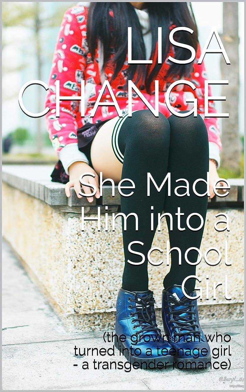 マニュアル合体程度She Made Him into a School Girl: (the grown man who turned into a teenage girl - a transgender romance) (English Edition)