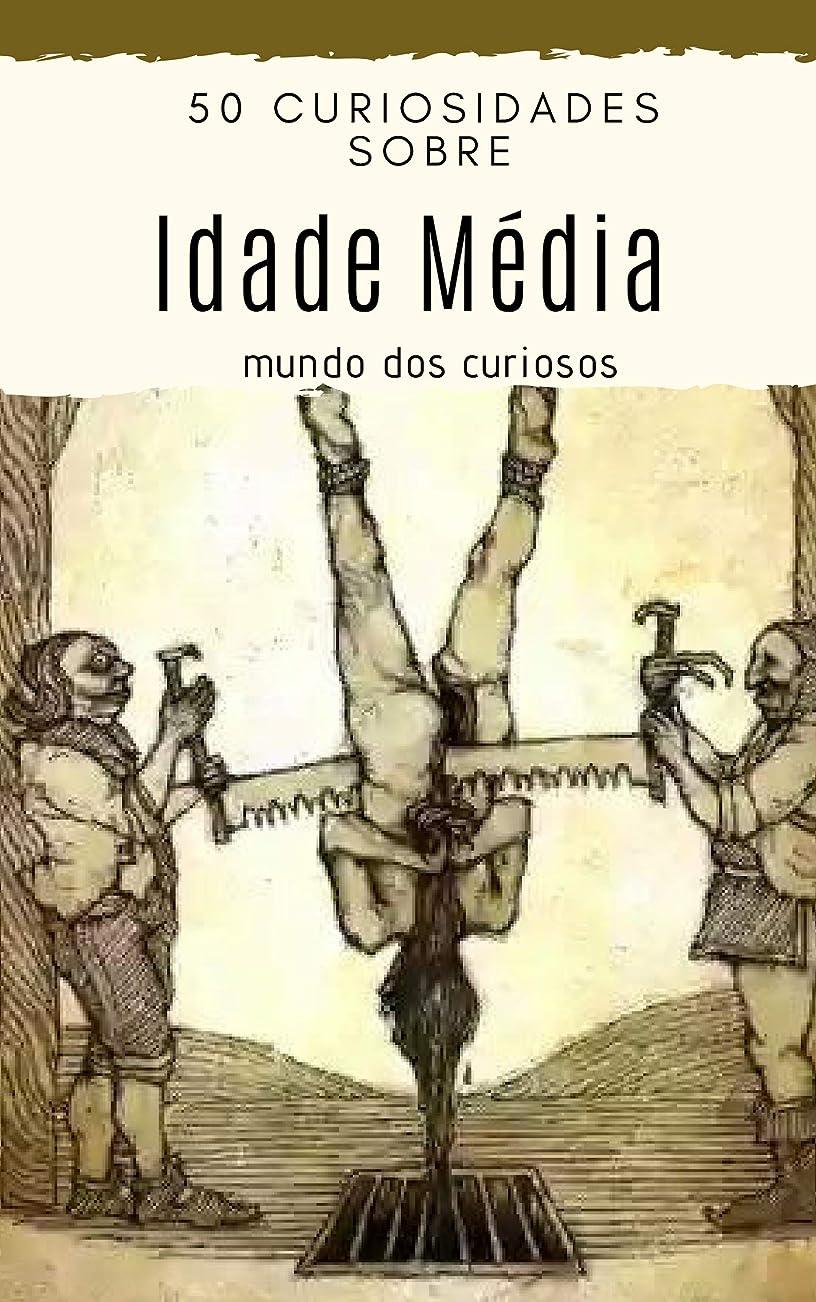 調べる外部アクセル50 Curiosidades Sobre a Idade Média (Portuguese Edition)