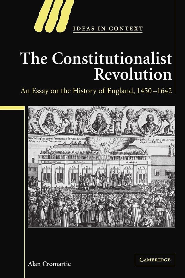 信頼性のある過度の普通にThe Constitutionalist Revolution: An Essay on the History of England, 1450-1642 (Ideas in Context)