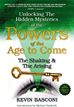 Unlocking the Hidden Mysteries of the Powers of the Age to Come The Shaking & The Arising!: The Shaking & The Arising!