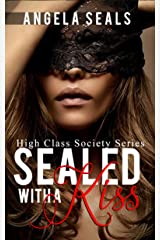 Sealed With a Kiss (High Class Society Book 3) Kindle Edition
