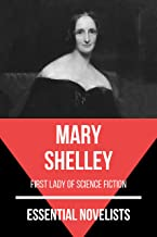 Essential Novelists - Mary Shelley: first lady of science fiction