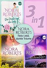 Nora Roberts - Helle Liebe, dunkle Träume (3in1) (eBundle) (German Edition)
