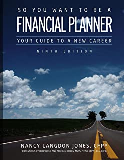 So You Want to Be a Financial Planner: Your Guide to a New Career (Ninth Edition)