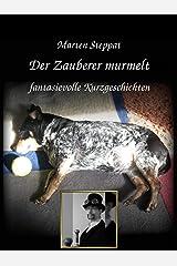 Der Zauberer murmelt: fantasievolle Kurzgeschichten Kindle Ausgabe