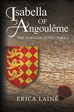 Isabella of Angoulême: The Tangled Queen Part 3