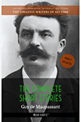 Guy de Maupassant: The Complete Short Stories (The Greatest Writers of All Time Book 44) Kindle Edition
