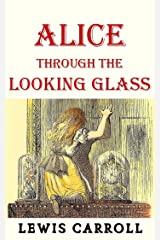 Alice's Adventures in Wonderland & Through The Looking-Glass Kindle Edition